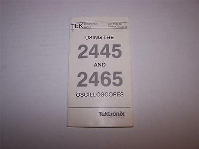 Tektronix Using The 2445 And 2465 Oscilloscopes Reference Guide