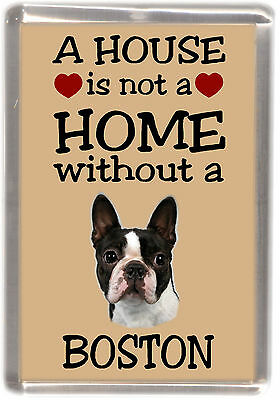 "Boston Terrier Dog Fridge Magnet ""A HOUSE IS NOT A HOME"" by Starprint"