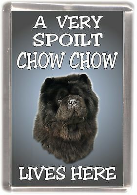 """Chow Chow (Black) No1 Fridge Magnet """"A VERY SPOILT .... LIVES HERE"""" by Starprint"""