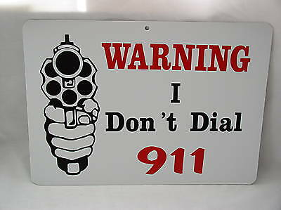 Warning I Dont Dial 911 ! Heavy Plastic Gun Sign Cool!