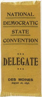 1896 National Democratic State Convention Delegate Ribbon ~ Des Moines Iowa