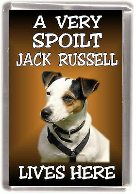 "Jack Russell Dog Fridge Magnet  ""A VERY SPOILT ....  LIVES HERE"" by Starprint"