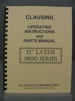 "Clausing 5900 Series 12"" Lathes - Operating Instruction & Parts Manual"