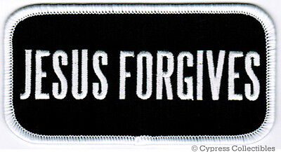 JESUS FORGIVES iron-on RELIGIOUS PATCH embroidered new CHRIST GOD SLOGAN