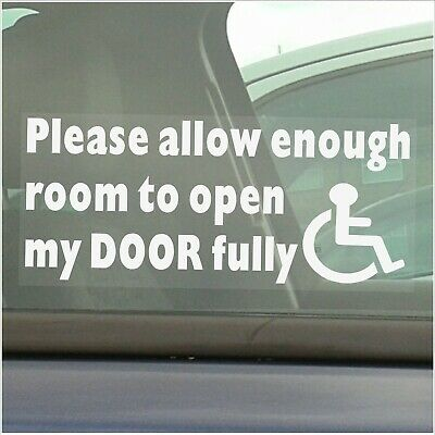Please Allow Enough Room To Open My Door Fully-Disabled Sticker-Disability Sign
