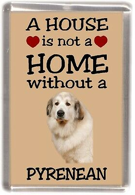 """Pyrenean Mountain Dog Fridge Magnet """"A HOUSE IS NOT A HOME"""" by Starprint"""