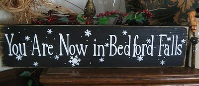 Primitive Christmas Sign You Are Now in Bedford Falls Wonderful Life Winter Sign
