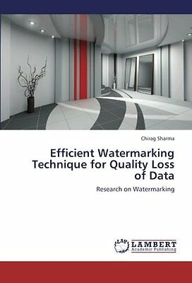 Efficient Watermarking Technique for Quality Loss of Data Research on Watermark
