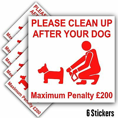 6 x Please Clean Up After Your Dog Warning Stickers-Poo Mess Self Adhesive Signs