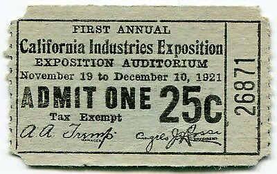 """1921 Admission Ticket: """"1st ANNUAL CALIFORNIA INDUSTRIES EXPOSITION"""""""