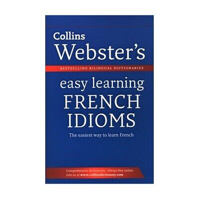 Collins Websters Easy Learning French Idioms