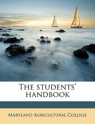 The Students' Handbook by Maryland Agricultural College [Paperback]