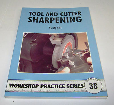 Tool And Cutter Sharpening - Workshop Practice Serie Buch 38