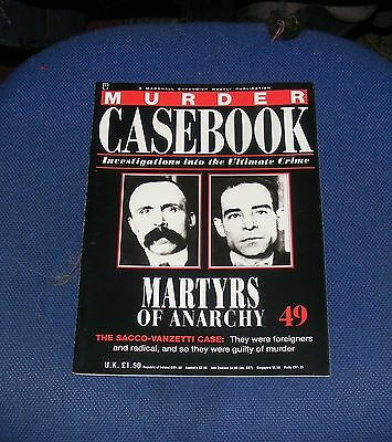 Murder Casebook Number 49 - The Sacco-Vanzetti Case - Martyrs Of Anarchy