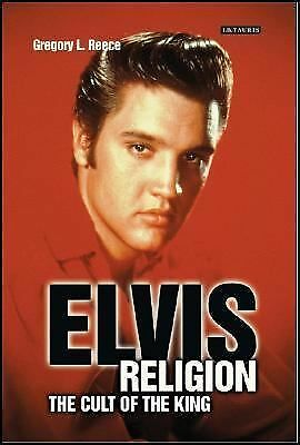 Elvis Religion : The Cult of the King by Gregory L. Reece (2006, Paperback)