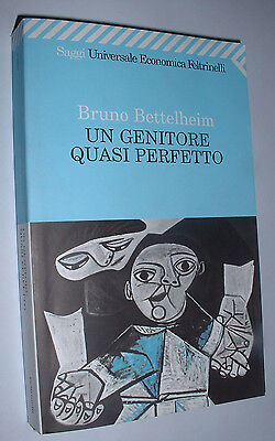 UN GENITORE QUASI PERFETTO  Autore B. Bettelheim  BOOK -  A GOOD ENOUGH PARENT