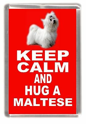 "Maltese Terrier Dog Fridge Magnet ""KEEP CALM AND HUG A MALTESE"" by Starprint"