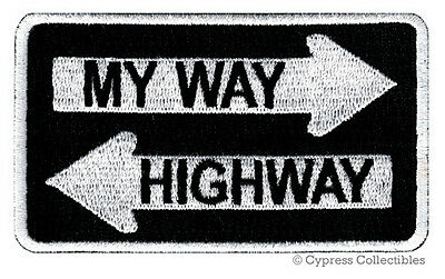MY WAY or the HIGHWAY iron-on BIKER PATCH embroidered ROAD SIGN EMBLEM new FUNNY