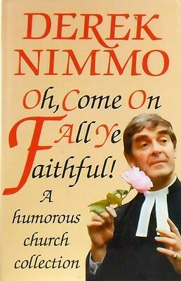 Oh- Come On All Ye Faithful - Nimmo Derek - Hard Cover