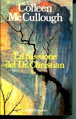 LA PASSIONE DEL DR. CHRISTIAN * McCullough Colleeen (Mc Cullough) - 1a Ediz 1986
