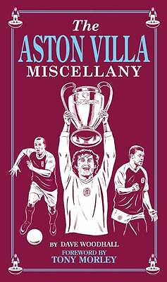 The Aston Villa Miscellany by Dave Woodhall (Hardback 2012) NEW BOOK !