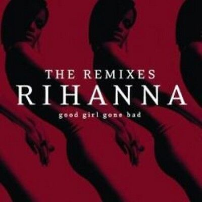Rihanna - Good Girl Gone Bad: The Remixes (NEW CD)