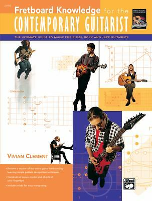 Fretboard Knowledge for the Contemporary Guitarist Vivian Clement