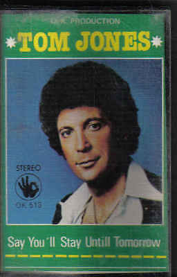 Tom Jones-Say Youll Stay Untill Tomorrow music Cassette