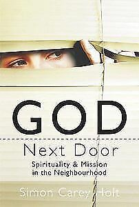 """""""God Next Door: Spirituality and Mission in the Neighbourhood"""" Simon Carey Holt"""