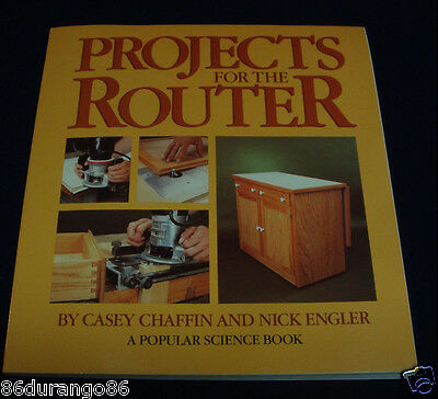 Projects For The Router By Casey Chaffin And Nick Engler