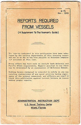 1945 US Naval Training Center Book REPORTS REQUIRED FROM VESSELS Yeoman's Guide