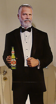 CERVEZA DOS EQUIS THE MOST INTERESTING MAN STAY THIRSTY MY FRIENDS STAN UP SIGN