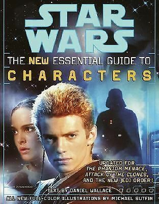 Star Wars : The New Essential Guide to Characters by Daniel Wallace