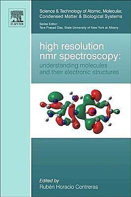 High Resolution NMR Spectroscopy: Understanding Molecules and their Electro ...
