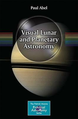 Visual Lunar and Planetary Astronomy - Paul Abel - 9781461470182
