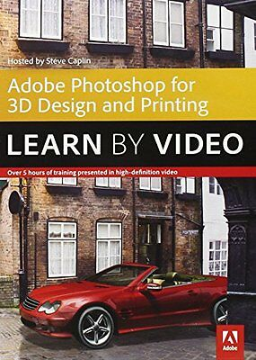 Adobe Photoshop for 3D Design and Printing Learn by Video Steve Caplin 1 Book