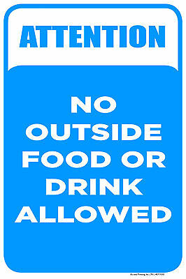 """NO OUTSIDE FOOD OR DRINK ALLOWED 12""""x18"""" PVC SIGN"""