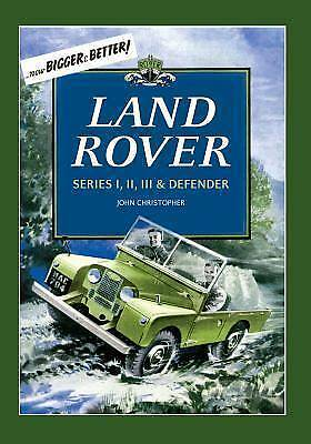 Land Rovers : Series I, II, III and Defender by John Christopher (2014,...