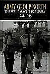Army Group North : The Wehrmacht in Russia 1941-1945 by Werner Haupt (1997,...