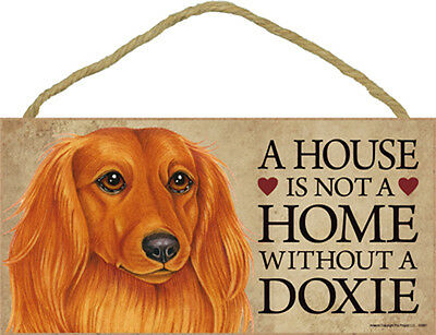 A House Is Not Home DOXIE Dachshund Longhair Red 5x10 Wood SIGN Plaque USA Made