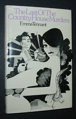 Emma Tennant - The Last Of The Country House Murders - hbdj 1st UK ed 1974