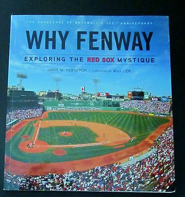 Why Fenway 100th Anniversary Baseballs Cathedral Exploring the Red Sox Mystique