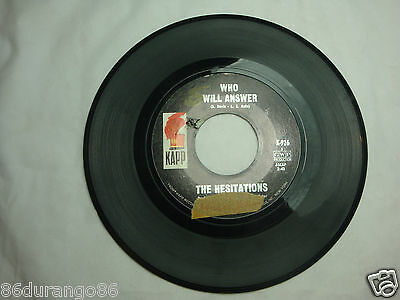 45 RPM RECORD THE HESITATIONS IF YOU EVER NEED A MAN / WHO WILL ANSWER KAPP