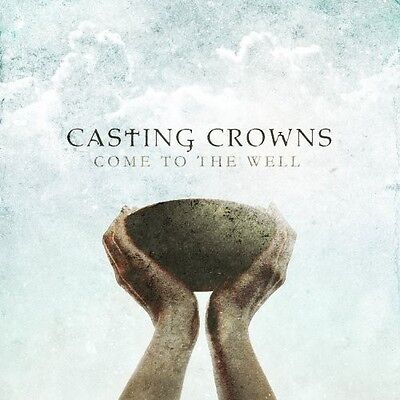 Casting Crowns Rare CD Come To The Well (New/Unsealed)