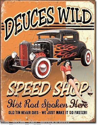Deuces Wild Speed Shop Metal Tin Sign - Hot Rod Spoken Here - Old Tin Never Dies