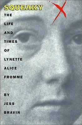 Squeaky: The Life and Times Of Lynette Alice Fromme, Bravin, Jess, Good Book