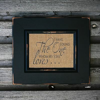 I Have Found The One Whom My Soul Loves Bridal Shower Home Decor or Wedding Gift
