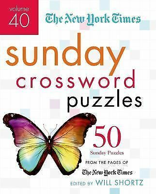 The New York Times Sunday Crossword Puzzles Volume 40 : 50 Sunday Puzzles...