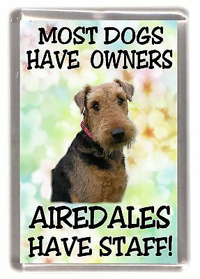 "Airedale Terrier Dog Fridge Magnet ""Most Dogs Have Owners Airedales Have Staff"""