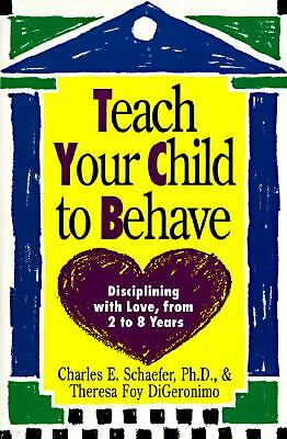 Teach Your Child to Behave: Disciplining With Love, from 2 to 8 Years (Plume), D